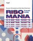 Risomania: The New Spirit of Printing Cover Image