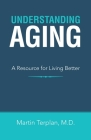 Understanding Aging: A Resource for Living Better Cover Image