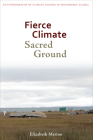 Fierce Climate, Sacred Ground: An Ethnography of Climate Change in Shishmaref, Alaska Cover Image
