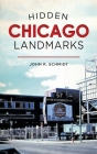 Hidden Chicago Landmarks Cover Image