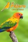 Mi Pájaro Libro de salud: Cotorrita del sol - 109 páginas 15cm x 23cm A5 - Cuaderno para llenar - Agenda de Vacunas - Seguimiento Médico - Visit Cover Image