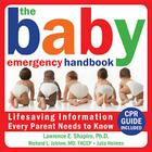 The Baby Emergency Handbook: Lifesaving Iinformation Every Parent Needs to Know Cover Image