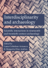 Interdisciplinarity and Archaeology: Scientific Interactions in Nineteenth- And Twentieth-Century Archaeology Cover Image