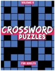 Crossword Puzzles For Adults, Volume 5: Medium To High-Level Puzzles That Entertain and Challenge Cover Image