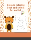 Animals coloring book and animal Dot no Dot Cover Image