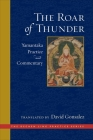 The Roar of Thunder: Yamantaka Practice and Commentary (The Dechen Ling Practice Series) Cover Image