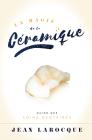 La Magie de la Ceramique: Guide Des Soins Dentaires Cover Image