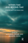 Within Time & Beyond Time: A Festschrift for Pearl King Cover Image