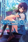 Strike the Blood, Vol. 18 (light novel): Kingdom of the Valkyries —The True Story— Cover Image