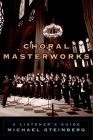 Choral Masterworks: A Listener's Guide Cover Image