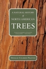 A Natural History of North American Trees (Donald Culross Peattie Library) Cover Image