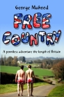 Free Country: A Penniless Adventure the Length of Britain Cover Image