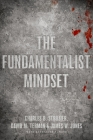The Fundamentalist Mindset: Psychological Perspectives on Religion, Violence, and History Cover Image