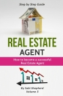 Real Estate Agent: How to Become a Successful Real Estate Agent Cover Image