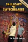 Skullcaps 'n' Switchblades: Survival Stories of an Orthodox Jew Teaching in the Inner-City Cover Image