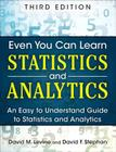 Even You Can Learn Statistics and Analytics: An Easy to Understand Guide to Statistics and Analytics Cover Image