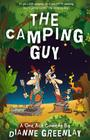 The Camping Guy (A One Act Comedy): A One Act Comedy (Script Version) Cover Image