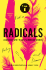Radicals, Volume 1: Fiction, Poetry, and Drama: Audacious Writings by American Women, 1830-1930 Cover Image