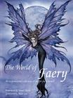 The World of Faery: An Inspirational Collection of Art for Faery Lovers Cover Image