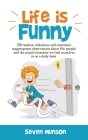 Life is Funny: Adult comedy book filled with funny short stories about the humorous world we live in Cover Image