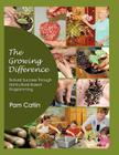 The Growing Difference: .....Natural Success Through Horticultural Based Programming Cover Image