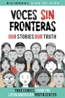 Voces Sin Fronteras: Our Stories, Our Truth Cover Image