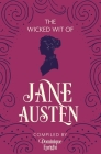 The Wicked Wit of Jane Austen Cover Image