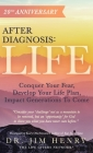 After Diagnosis: LIFE: Conquer Your Fear, Develop Your Life Plan, Impact Generations To Come Cover Image