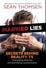 Married Lies: The Secrets Behind Reality TV, Overcoming Adversity, and Discovering Transformation Cover Image