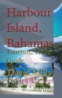 Harbour Island, Bahamas: Tourism, Travel Guide Cover Image