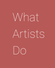 What Artists Do Cover Image