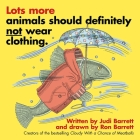 Lots More Animals Should Definitely Not Wear Clothing. Cover Image