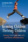 Growing Children, Thriving Children: Raising 7 to 12 Year Olds with Confidence and Awareness Cover Image