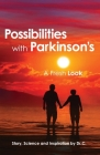 Possibilities with Parkinson's: A Fresh Look Cover Image