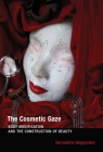 The Cosmetic Gaze: Body Modification and the Construction of Beauty Cover Image