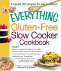 The Everything Gluten-Free Slow Cooker Cookbook: Includes Butternut Squash with Walnuts and Vanilla, Peruvian Roast Chicken with Red Potatoes, Lamb wi (Everything (Cooking)) Cover Image