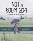 Not in Room 204: Breaking the Silence of Abuse Cover Image