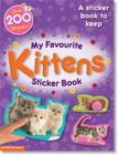 My Favourite Kittens Sticker Book: A Sticker Book to Keep (My Favourite Sticker Books) Cover Image