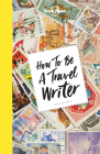 How to Be a Travel Writer Cover Image