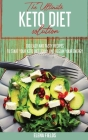 The Ultimate Keto Diet Solution: 100 Easy and Tasty Recipes to Start your Keto Diet Today and Regain your Energy Cover Image