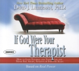 If God Were Your Therapist: How to Love Yourself and Your Life and Never Feel Angry, Anxious or Insecure Again Cover Image