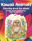Kawaii Animals - Coloring Book for adults - Giraffe, Alpaca, Salamander, Wild cat, and more Cover Image