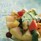 Well Dressed: Salad Dressings Cover Image