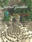 Secret Garden Coloring Book: An Adult Coloring Book Whimsical Tiny Creatures, Adorable Hidden Homes Idea, Flowers, Animals, and Featuring Magical G Cover Image