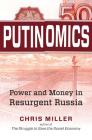 Putinomics: Power and Money in Resurgent Russia Cover Image