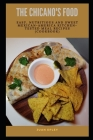 The Chicano's Food: Eаѕу, Nutrіtіоuѕ аnd Sweet Mеxісаn-Amеr& Cover Image