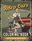 Retro Cars Coloring Book: Nothing is Awesome Than Coloring a Classic Car, Over 50 Classic Cars to Color Cover Image