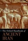 The Oxford Handbook of Ancient Iran (Oxford Handbooks) Cover Image