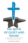 The Anvil of Guilt and Shame: A Man's Perspective on Abortion, Forgiveness, and Calling Cover Image