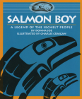Salmon Boy: A Legend of the Sechelt People Cover Image